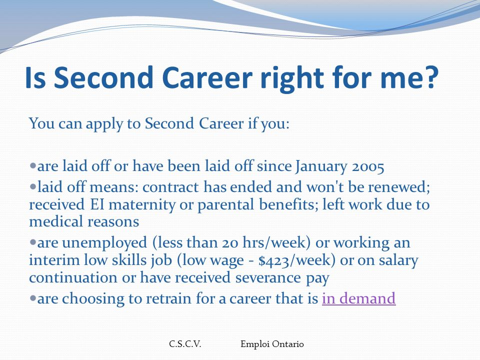 C.S.C.V. Emploi Ontario Is Second Career right for me.