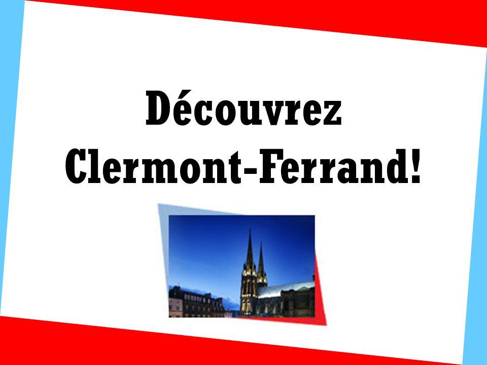 Découvrez Clermont-Ferrand!