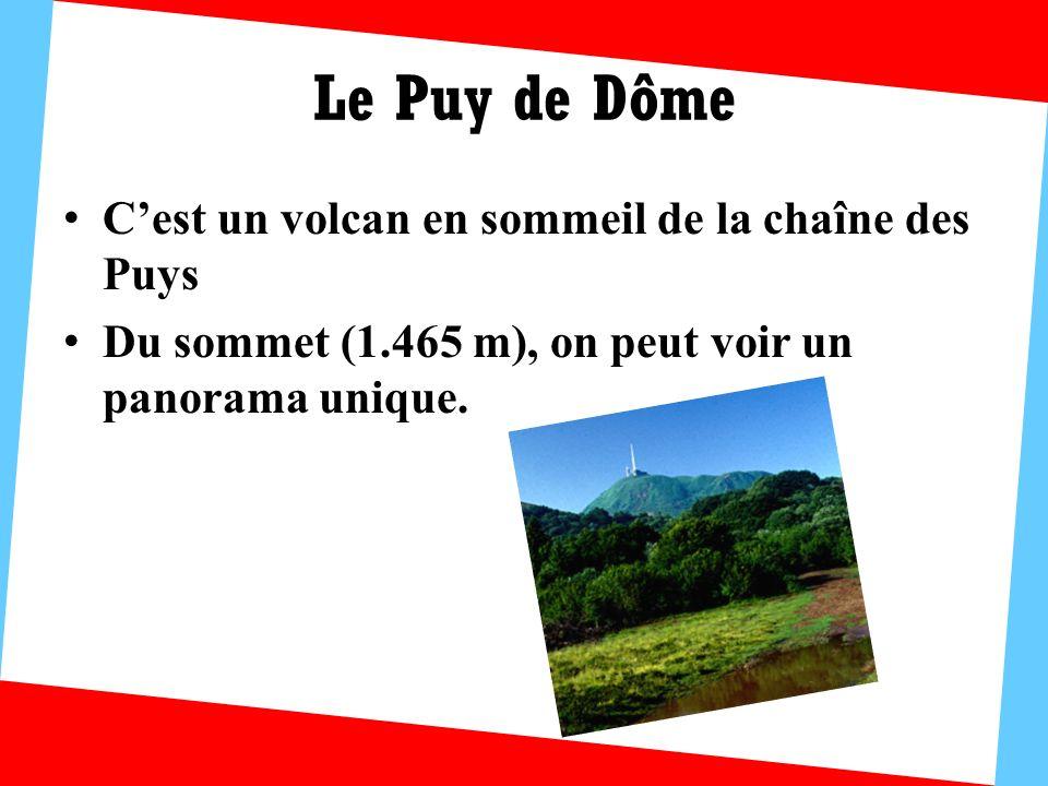Le Puy de Dôme Cest un volcan en sommeil de la chaîne des Puys Du sommet (1.465 m), on peut voir un panorama unique.