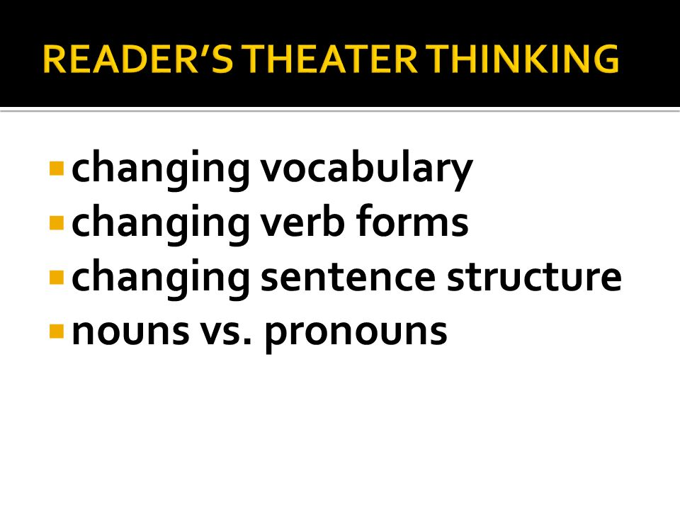 changing vocabulary changing verb forms changing sentence structure nouns vs. pronouns