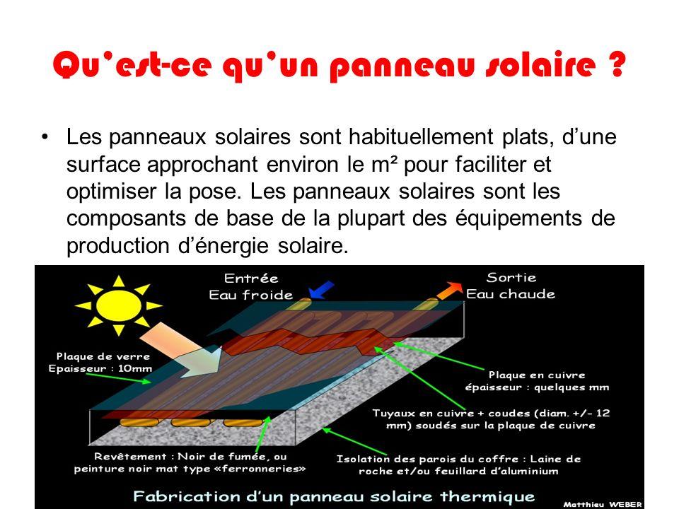 Quest-ce quun panneau solaire ? Les panneaux solaires sont habituellement plats, dune surface approchant environ le m² pour faciliter et optimiser la