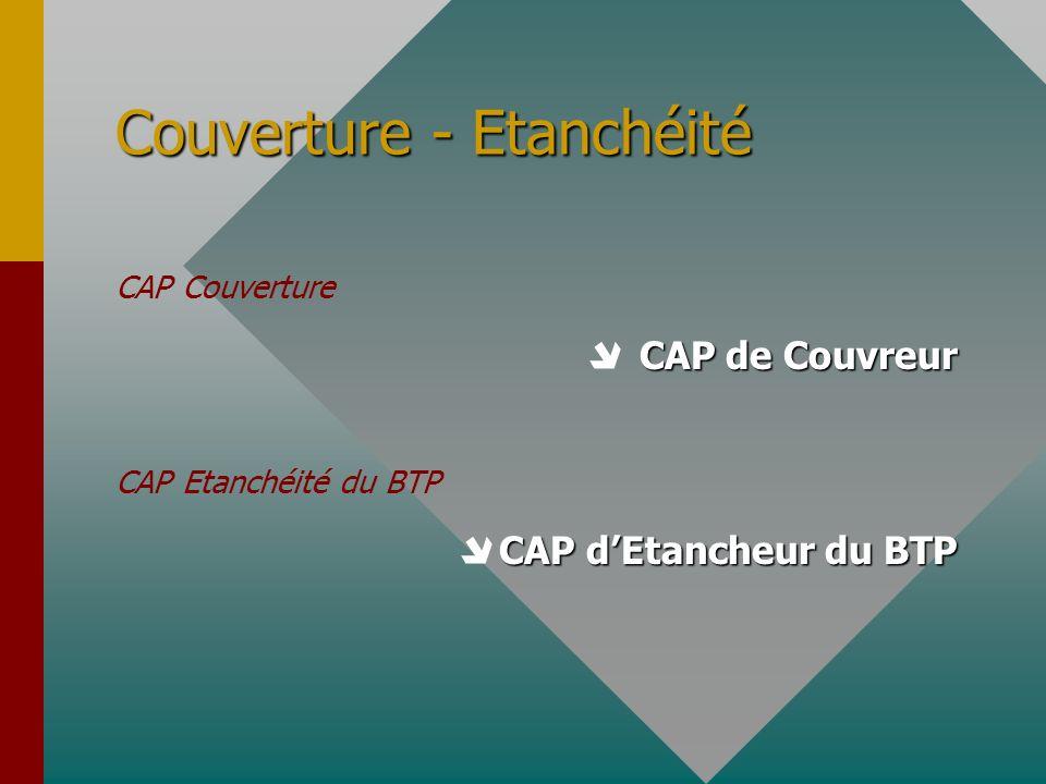 Couverture - Etanchéité CAP Couverture CAP de Couvreur CAP Etanchéité du BTP CAP dEtancheur du BTP