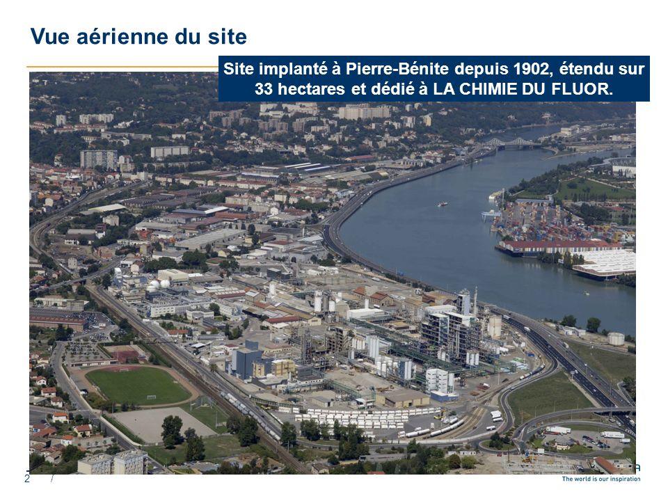 2 / Vue aérienne du site Site implanté à Pierre-Bénite depuis 1902, étendu sur 33 hectares et dédié à LA CHIMIE DU FLUOR.