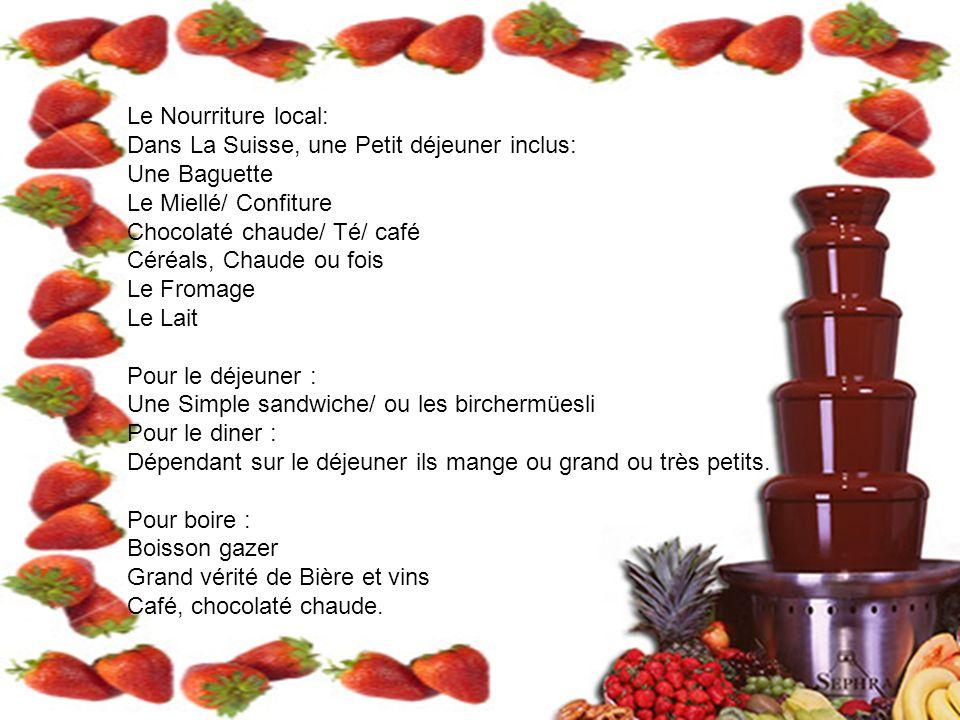 Le Nourriture local: Dans La Suisse, une Petit déjeuner inclus: Une Baguette Le Miellé/ Confiture Chocolaté chaude/ Té/ café Céréals, Chaude ou fois L