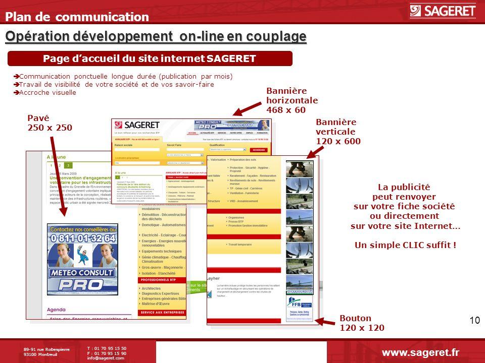 89-91 rue Robespierre 93100 Montreuil T : 01 70 95 15 50 F : 01 70 95 15 90 info@sageret.com 10 Opération développement on-line en couplage Plan de co