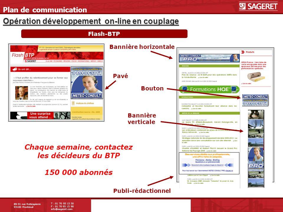 89-91 rue Robespierre 93100 Montreuil T : 01 70 95 15 50 F : 01 70 95 15 90 info@sageret.com Opération développement on-line en couplage Plan de commu