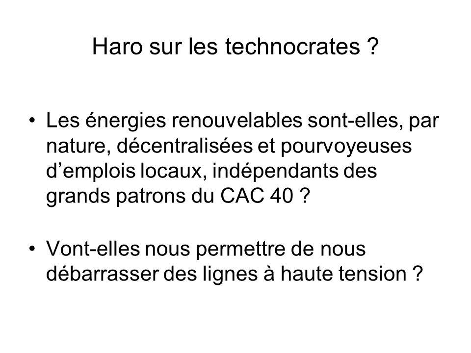 Haro sur les technocrates ? Les énergies renouvelables sont-elles, par nature, décentralisées et pourvoyeuses demplois locaux, indépendants des grands