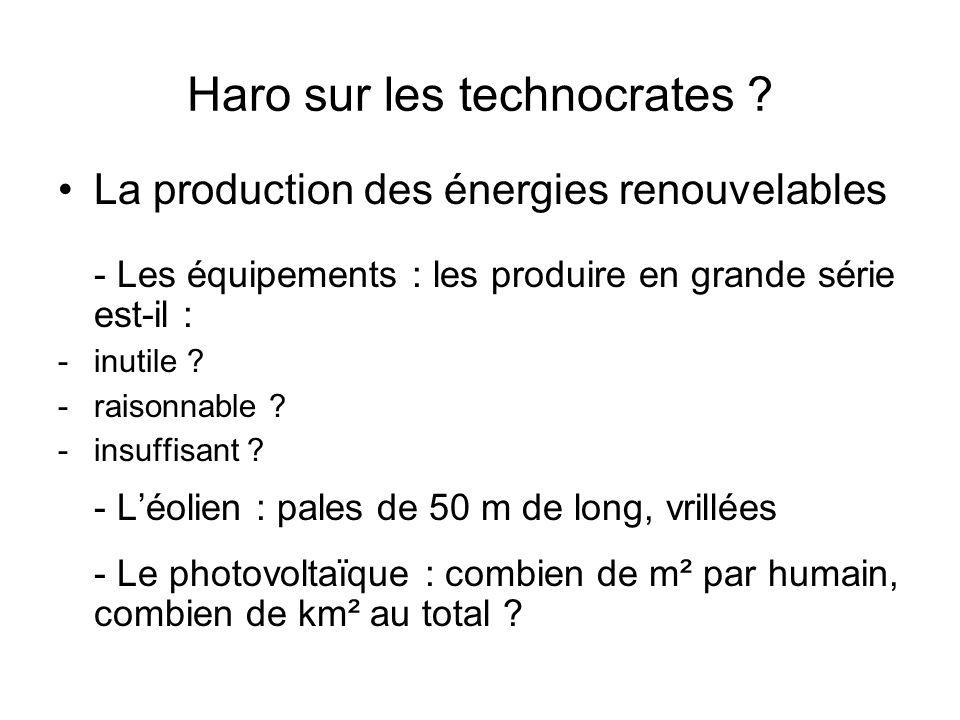 Haro sur les technocrates ? La production des énergies renouvelables - Les équipements : les produire en grande série est-il : -inutile ? -raisonnable