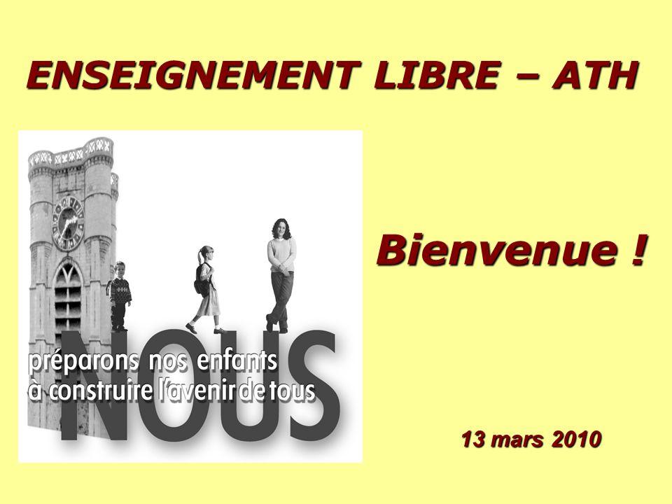ENSEIGNEMENT L LL LIBRE – ATH Bienvenue ! 13 mars 2010