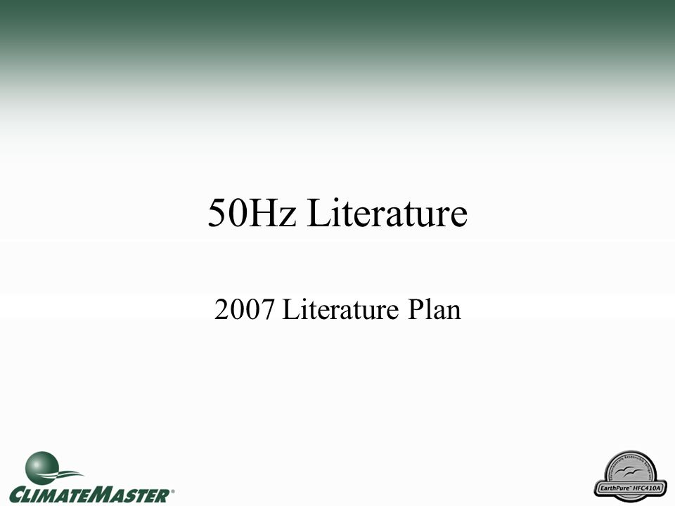 50 Hz Literature With new Product Introductions … –Applications Manual (part of product catalog) –Submittal Data for each unit –Installation Manual for each unit –Sales Literature for each unit For GR/GL products
