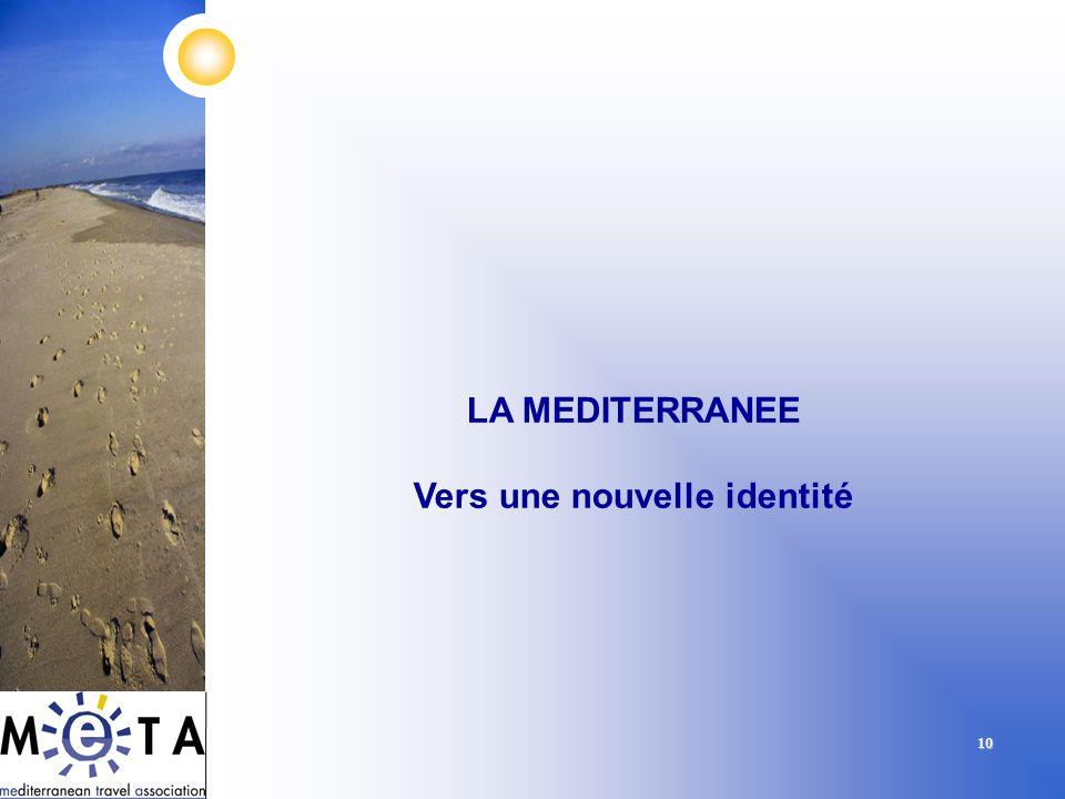 10 LA MEDITERRANEE Vers une nouvelle identité