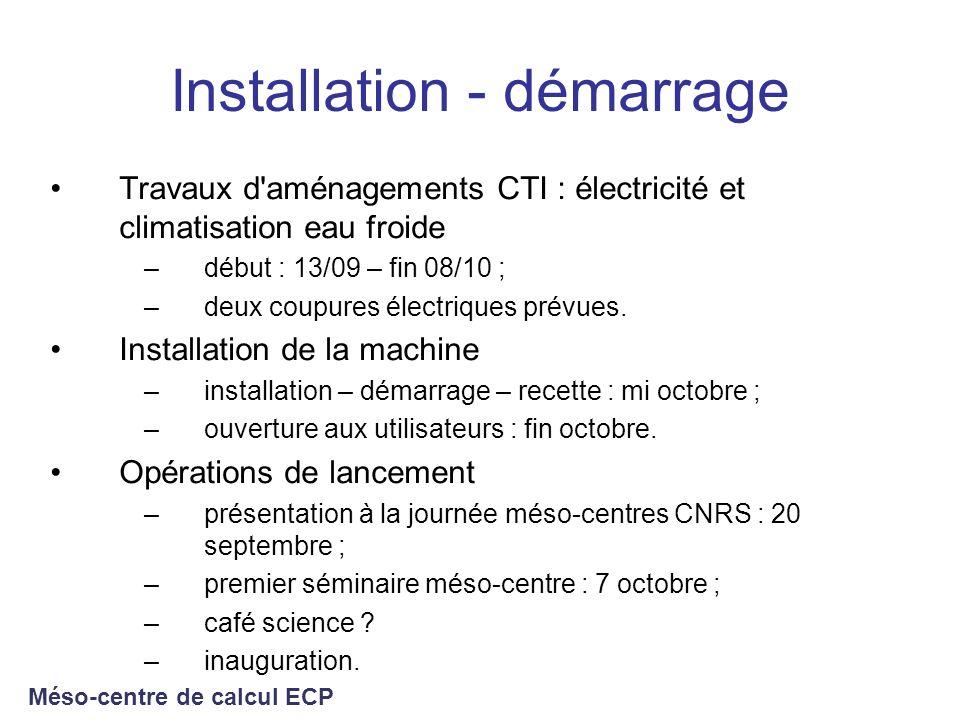 Installation - démarrage Travaux d'aménagements CTI : électricité et climatisation eau froide –début : 13/09 – fin 08/10 ; –deux coupures électriques