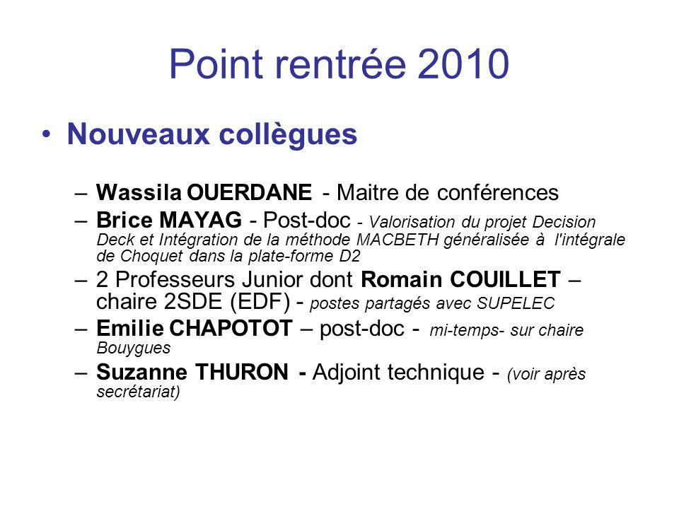Point rentrée 2010 Nouveaux collègues –Wassila OUERDANE - Maitre de conférences –Brice MAYAG - Post-doc - Valorisation du projet Decision Deck et Inté