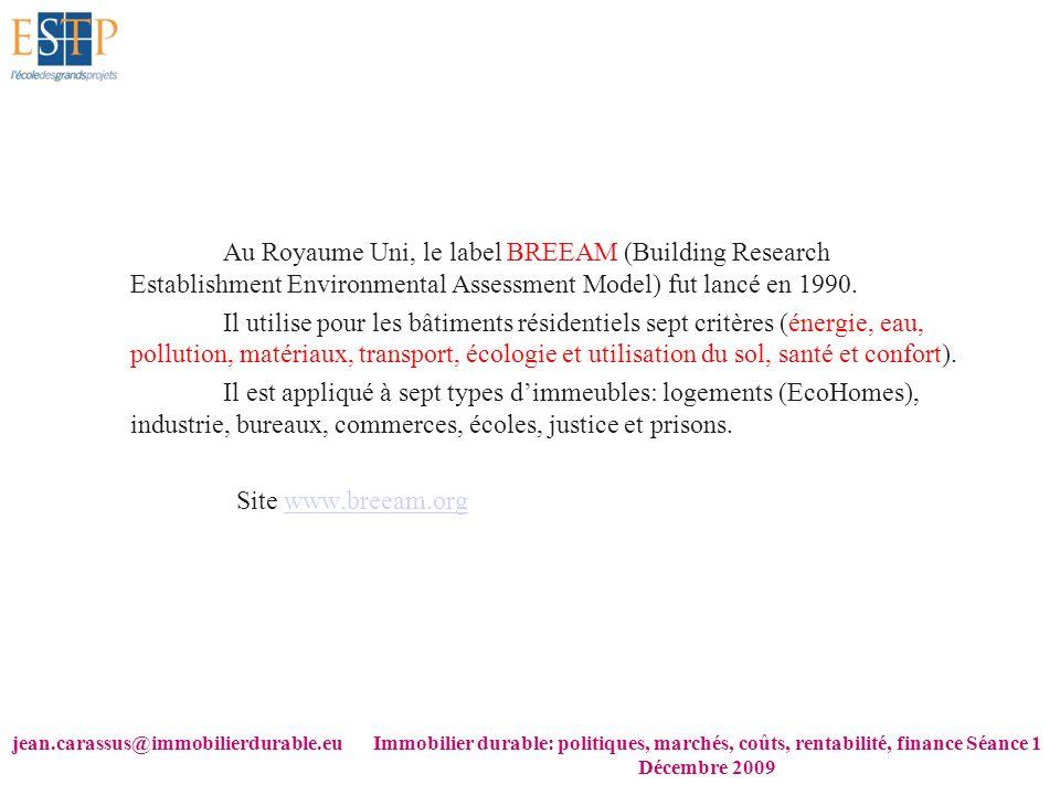 jean.carassus@immobilierdurable.euImmobilier durable: politiques, marchés, coûts, rentabilité, finance Séance 1 Décembre 2009 Au Royaume Uni, le label