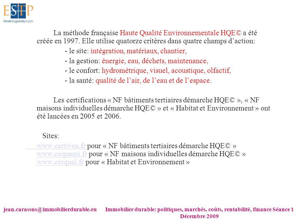 jean.carassus@immobilierdurable.euImmobilier durable: politiques, marchés, coûts, rentabilité, finance Séance 1 Décembre 2009 La méthode française Hau