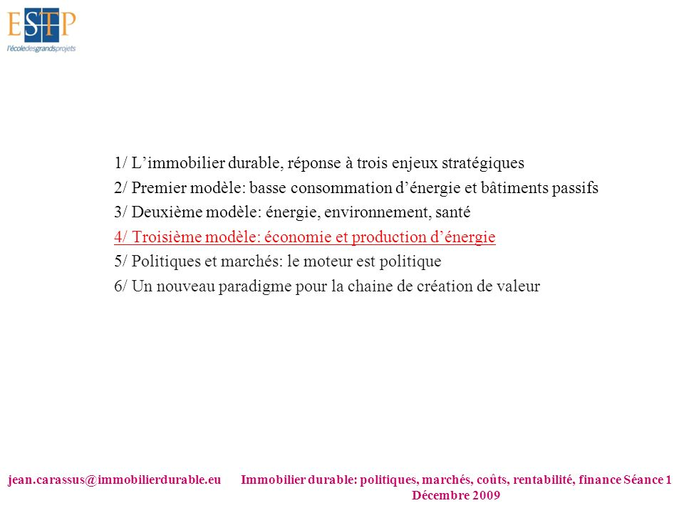 jean.carassus@immobilierdurable.euImmobilier durable: politiques, marchés, coûts, rentabilité, finance Séance 1 Décembre 2009 1/ Limmobilier durable,