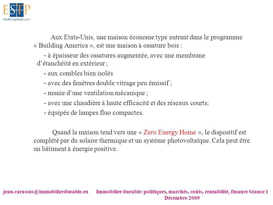 jean.carassus@immobilierdurable.euImmobilier durable: politiques, marchés, coûts, rentabilité, finance Séance 1 Décembre 2009 Aux Etats-Unis, une mais