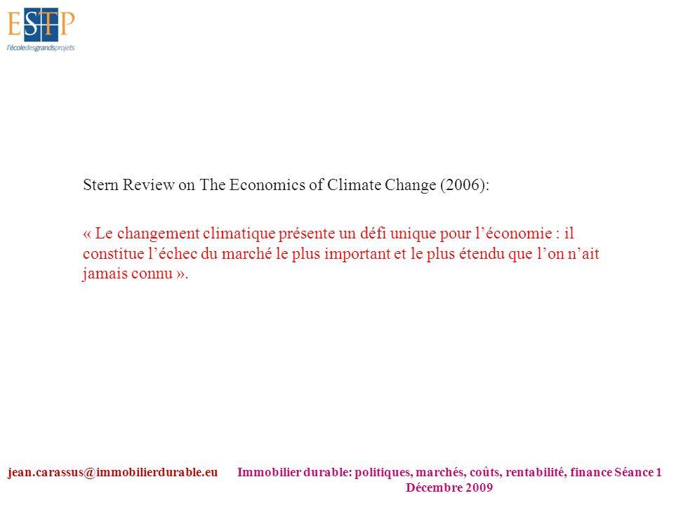 Stern Review on The Economics of Climate Change (2006): « Le changement climatique présente un défi unique pour léconomie : il constitue léchec du mar