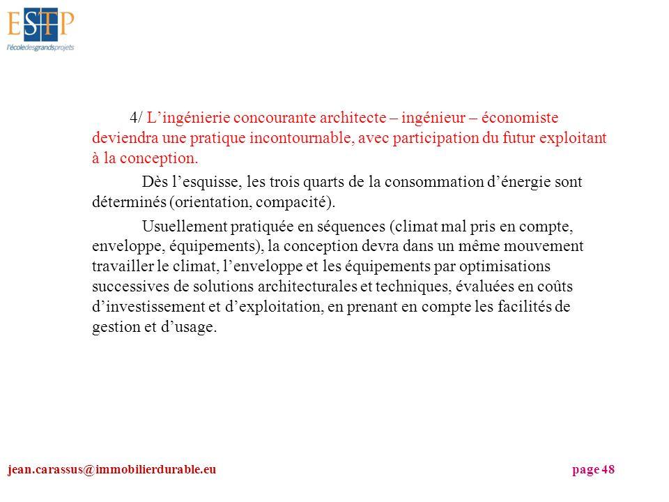 4/ Lingénierie concourante architecte – ingénieur – économiste deviendra une pratique incontournable, avec participation du futur exploitant à la conc