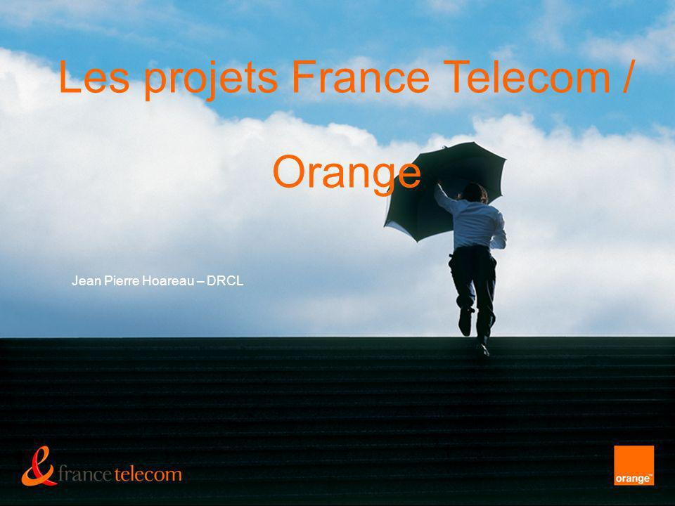Jean Pierre Hoareau – DRCL Les projets France Telecom / Orange