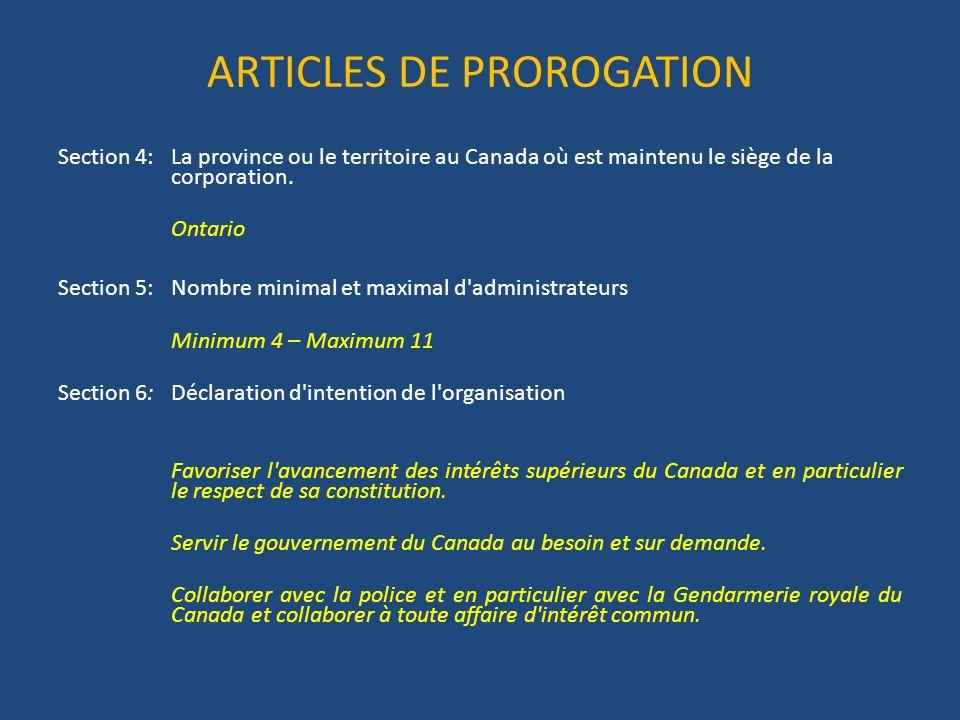 ARTICLES DE PROROGATION Section 4: La province ou le territoire au Canada où est maintenu le siège de la corporation.