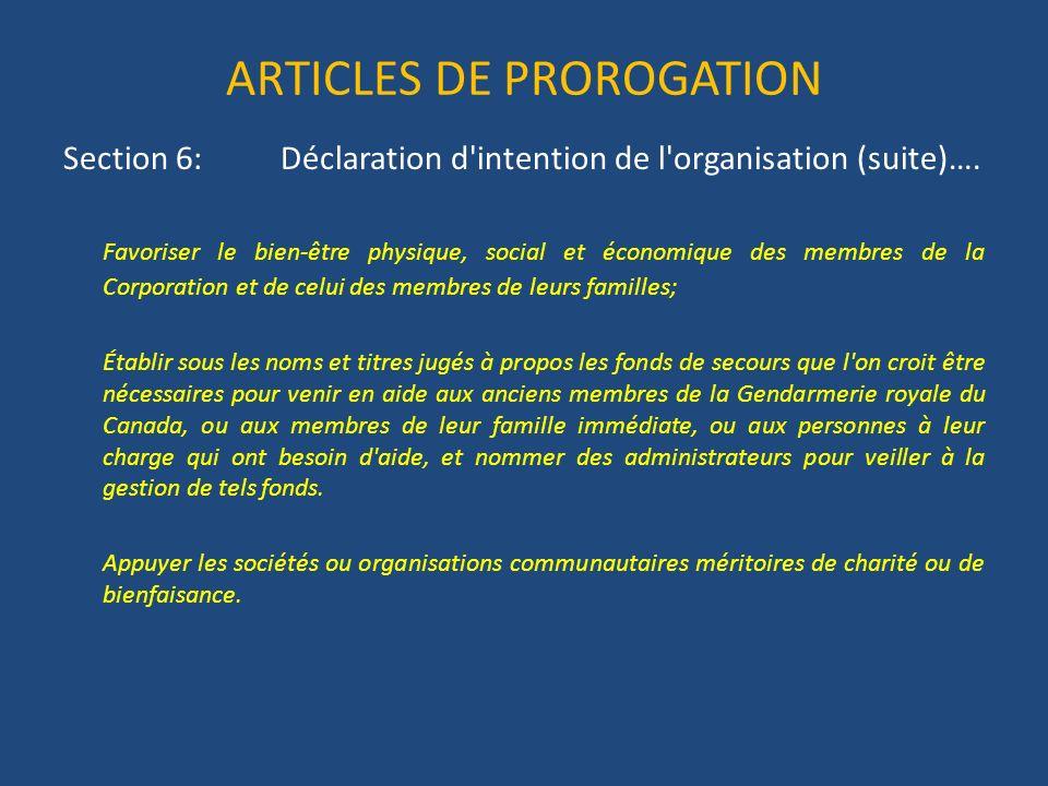 ARTICLES DE PROROGATION Section 6: Déclaration d intention de l organisation (suite)….
