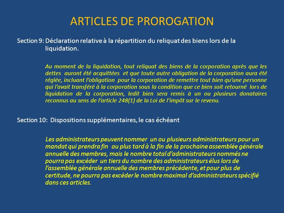 ARTICLES DE PROROGATION Section 9: Déclaration relative à la répartition du reliquat des biens lors de la liquidation.