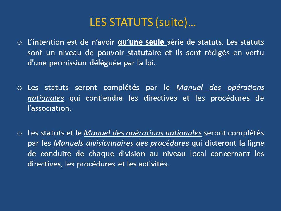 LES STATUTS (suite)… o Lintention est de navoir quune seule série de statuts.