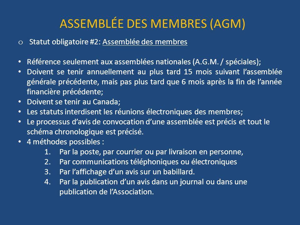ASSEMBLÉE DES MEMBRES (AGM) o Statut obligatoire #2: Assemblée des membres Référence seulement aux assemblées nationales (A.G.M.