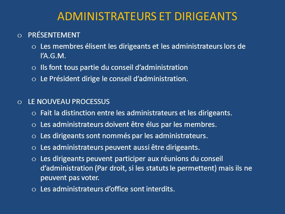 ADMINISTRATEURS ET DIRIGEANTS o PRÉSENTEMENT o Les membres élisent les dirigeants et les administrateurs lors de lA.G.M.