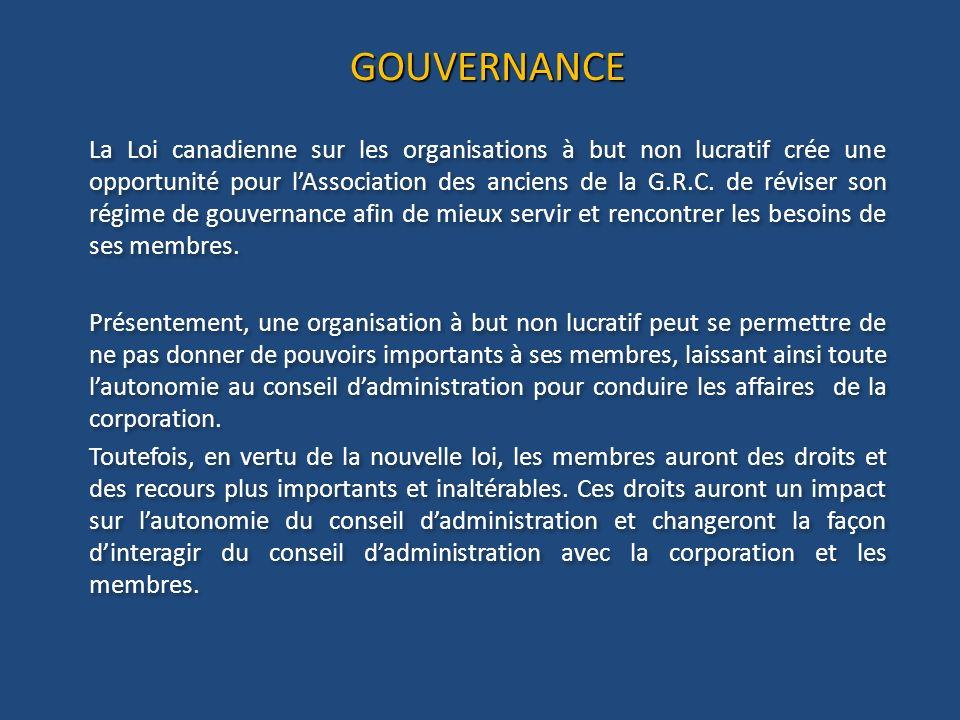 GOUVERNANCE La Loi canadienne sur les organisations à but non lucratif crée une opportunité pour lAssociation des anciens de la G.R.C.
