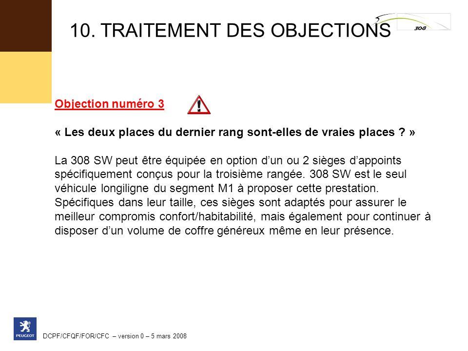 DCPF/CFQF/FOR/CFC – version 0 – 5 mars 2008 Objection numéro 3 « Les deux places du dernier rang sont-elles de vraies places ? » La 308 SW peut être é