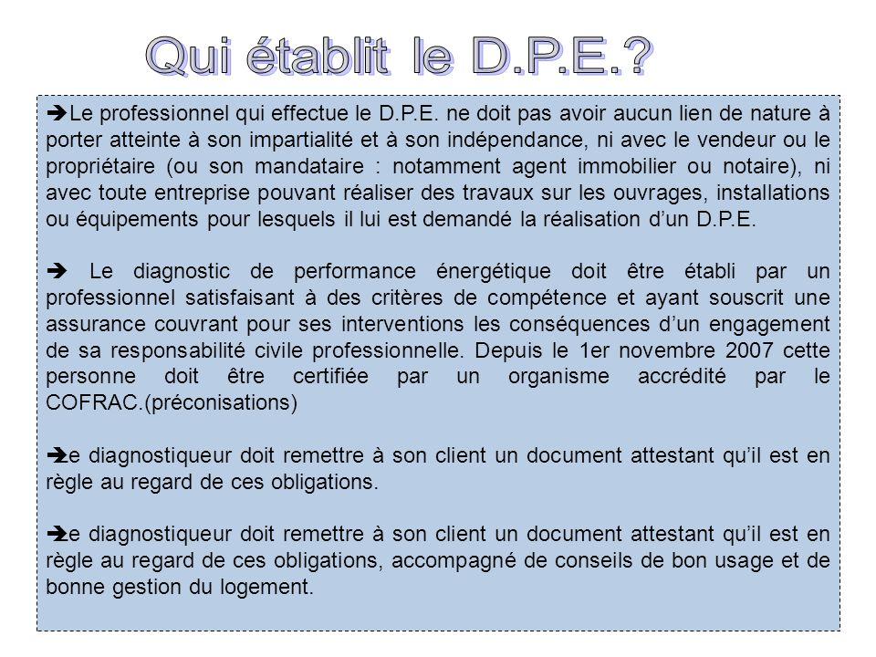 Le professionnel qui effectue le D.P.E. ne doit pas avoir aucun lien de nature à porter atteinte à son impartialité et à son indépendance, ni avec le
