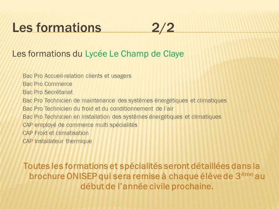 Les formations2/2 Les formations du Lycée Le Champ de Claye - Bac Pro Accueil-relation clients et usagers - Bac Pro Commerce - Bac Pro Secrétariat - B