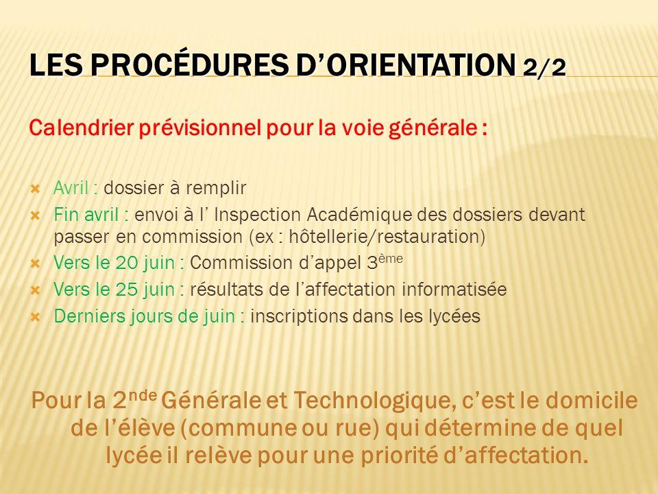 LES PROCÉDURES DORIENTATION 2/2 Calendrier prévisionnel pour la voie générale : Avril : dossier à remplir Fin avril : envoi à l Inspection Académique