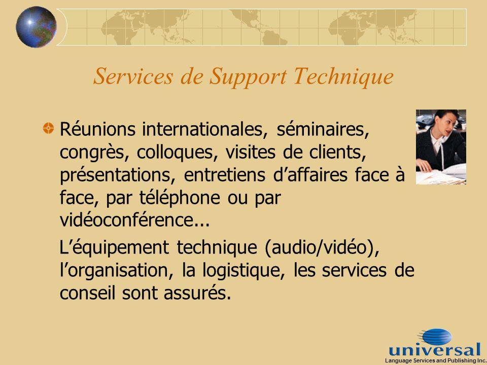 Services de Support Technique Réunions internationales, séminaires, congrès, colloques, visites de clients, présentations, entretiens daffaires face à