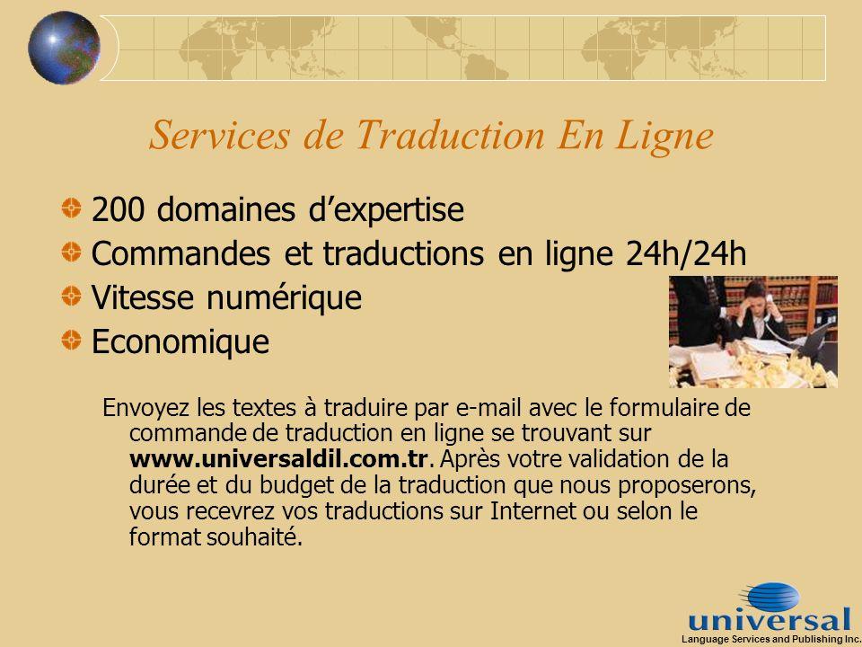 Services de Traduction En Ligne 200 domaines dexpertise Commandes et traductions en ligne 24h/24h Vitesse numérique Economique Envoyez les textes à tr