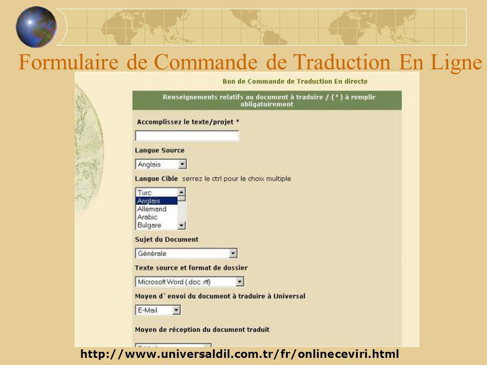 Formulaire de Commande de Traduction En Ligne http://www.universaldil.com.tr/fr/onlineceviri.html