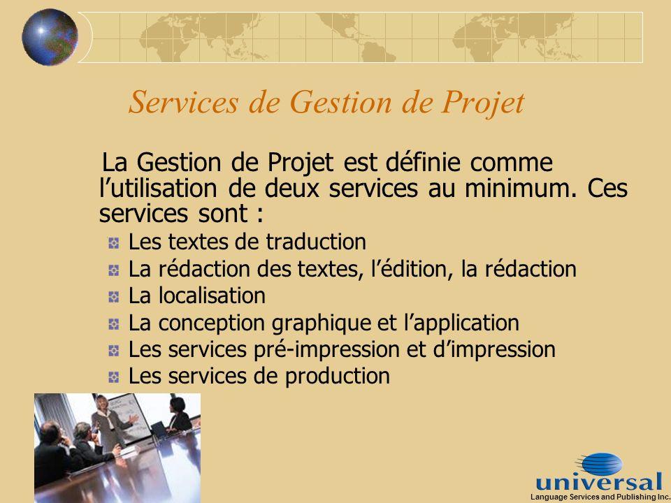 Services de Gestion de Projet La Gestion de Projet est définie comme lutilisation de deux services au minimum. Ces services sont : Les textes de tradu