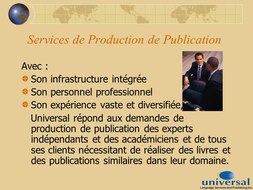 Services de Production de Publication Avec : Son infrastructure intégrée Son personnel professionnel Son expérience vaste et diversifiée, Universal ré