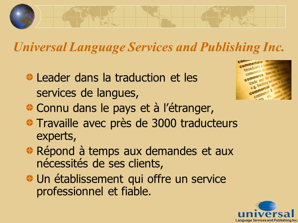 Universal Language Services and Publishing Inc. Leader dans la traduction et les services de langues, Connu dans le pays et à létranger, Travaille ave