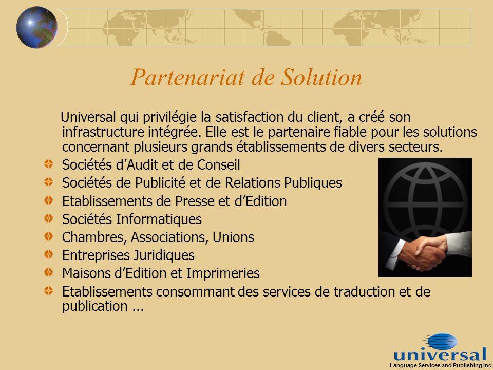 Partenariat de Solution Universal qui privilégie la satisfaction du client, a créé son infrastructure intégrée. Elle est le partenaire fiable pour les