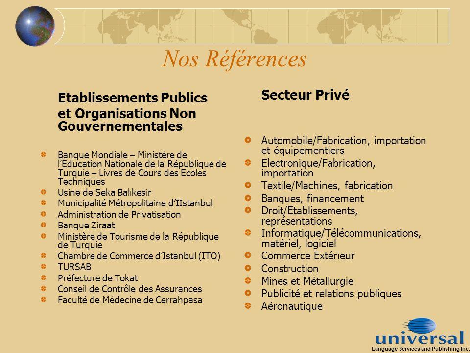 Nos Références Etablissements Publics et Organisations Non Gouvernementales Banque Mondiale – Ministère de lEducation Nationale de la République de Tu