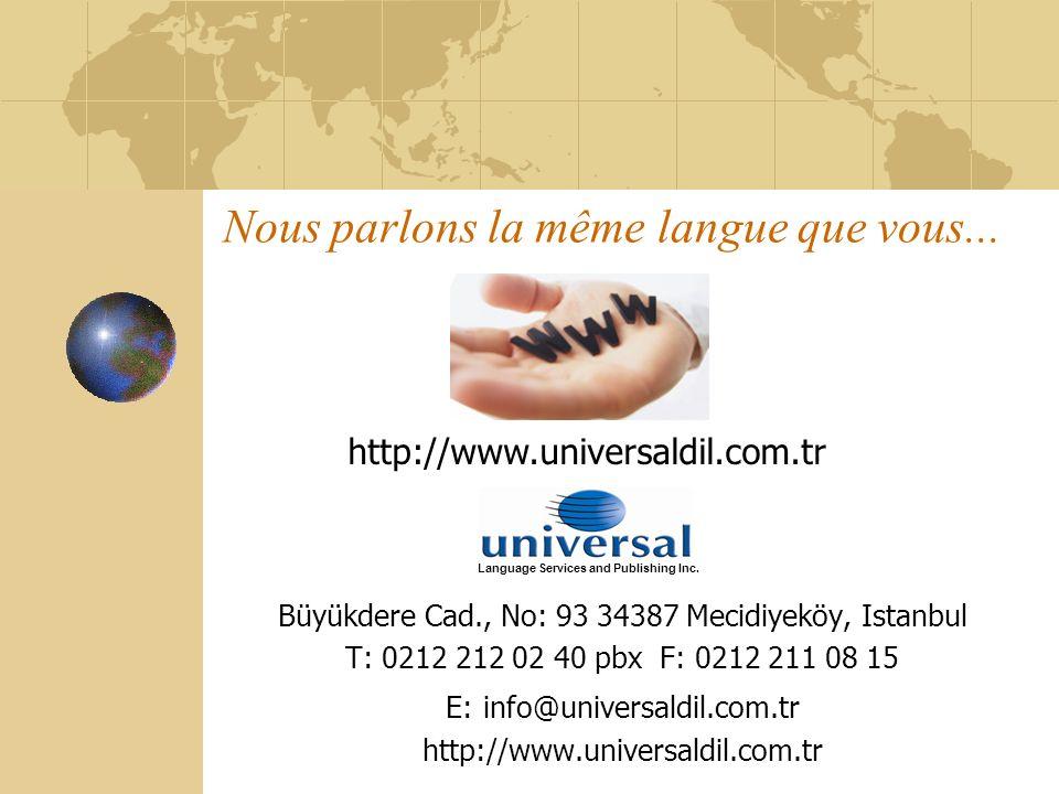 Nous parlons la même langue que vous... Büyükdere Cad., No: 93 34387 Mecidiyeköy, Istanbul T: 0212 212 02 40 pbx F: 0212 211 08 15 E: info@universaldi