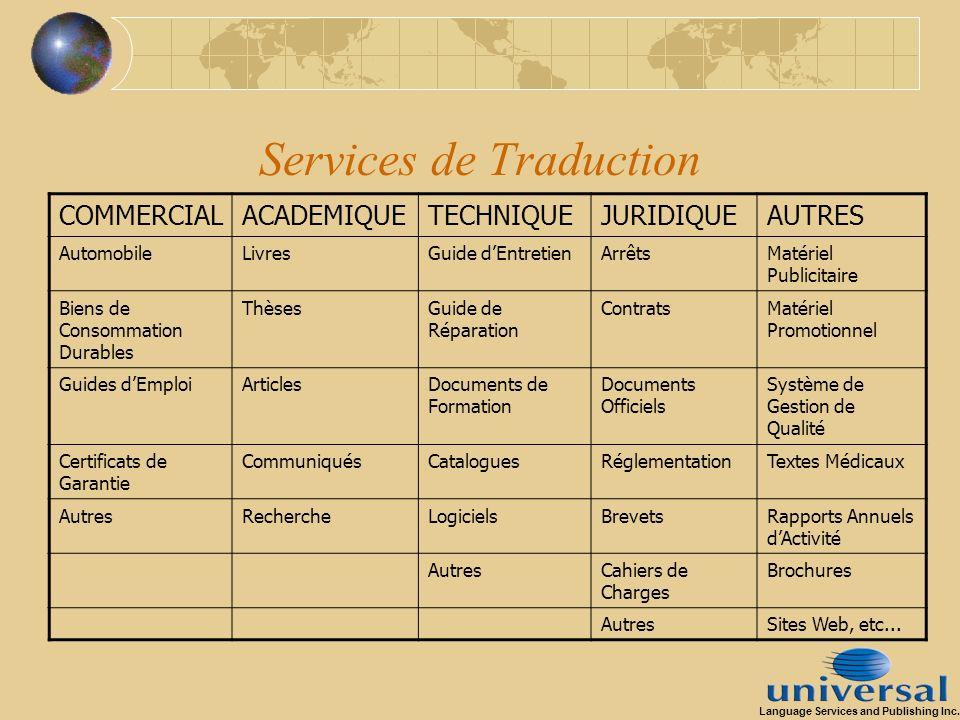 Services de Traduction COMMERCIALACADEMIQUETECHNIQUEJURIDIQUEAUTRES AutomobileLivresGuide dEntretienArrêtsMatériel Publicitaire Biens de Consommation