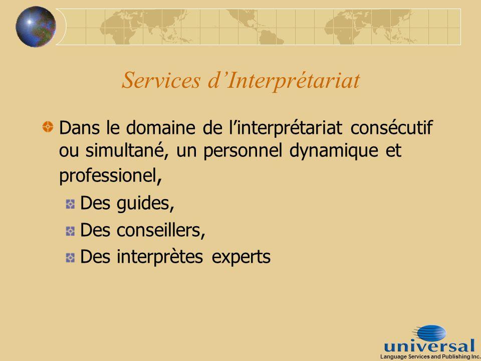 Services dInterprétariat Dans le domaine de linterprétariat consécutif ou simultané, un personnel dynamique et professionel, Des guides, Des conseille