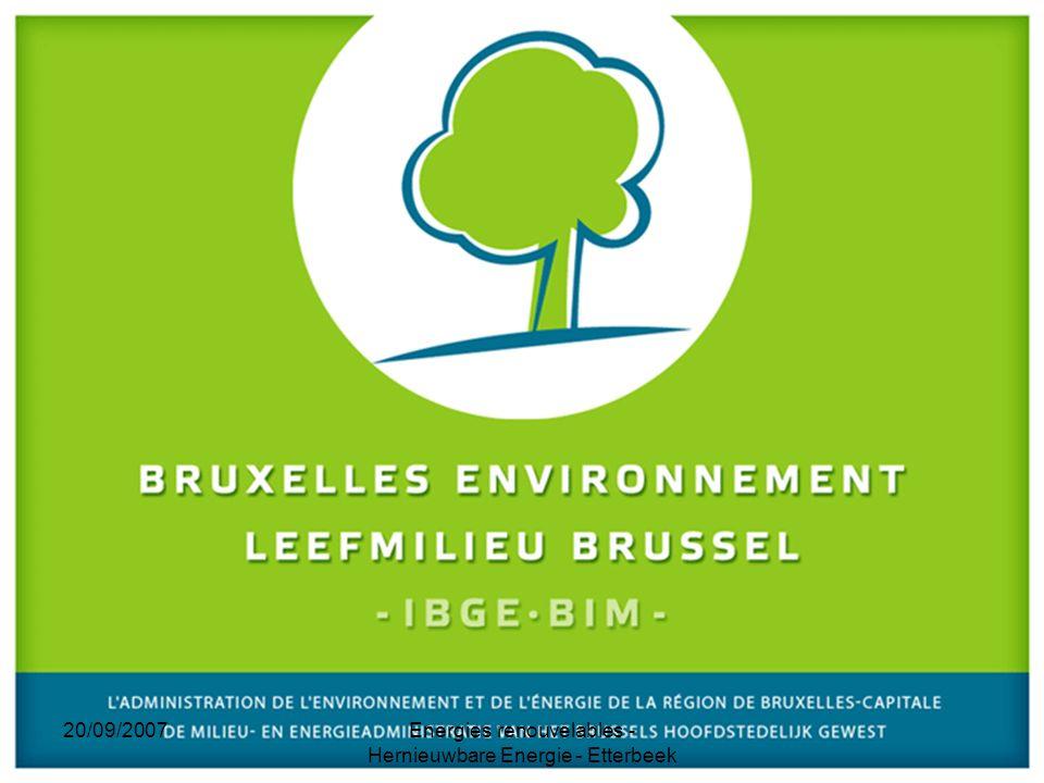 20/09/2007Energies renouvelables - Hernieuwbare Energie - Etterbeek