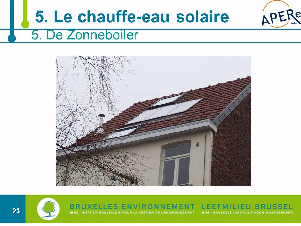 23 5. De Zonneboiler 5. Le chauffe-eau solaire