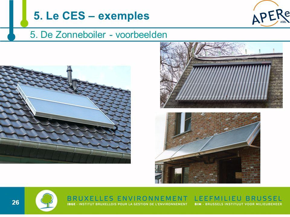 26 5. De Zonneboiler - voorbeelden 5. Le CES – exemples