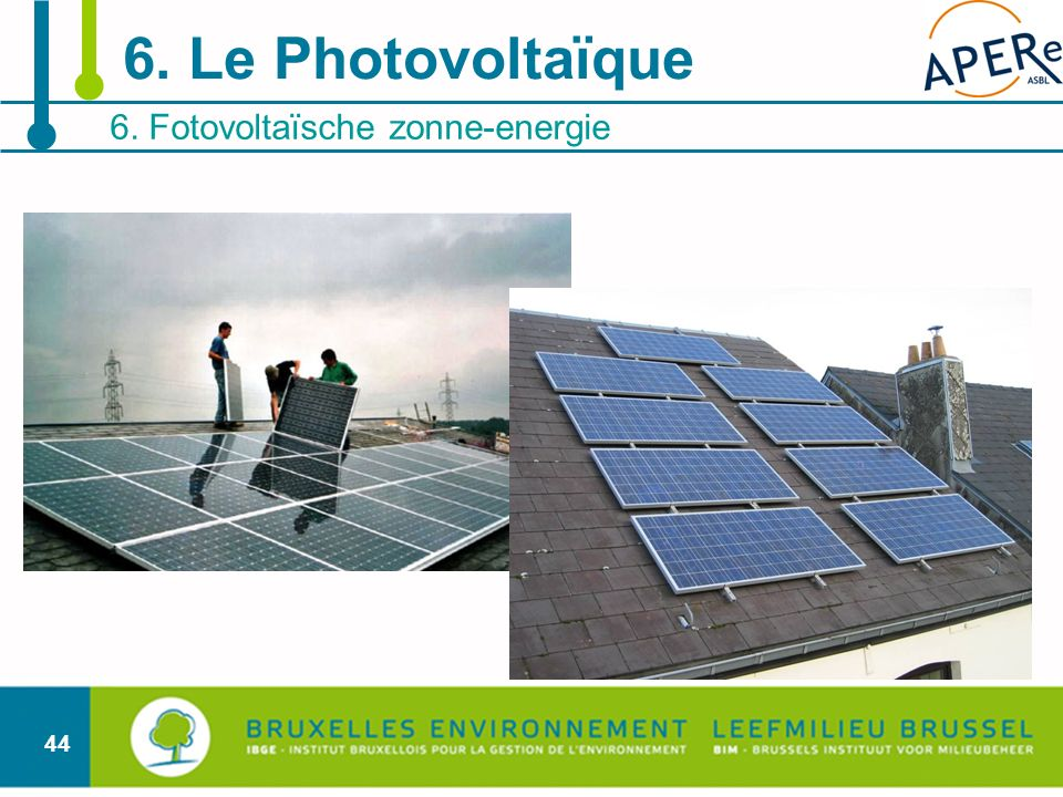 44 6. Fotovoltaïsche zonne-energie 6. Le Photovoltaïque
